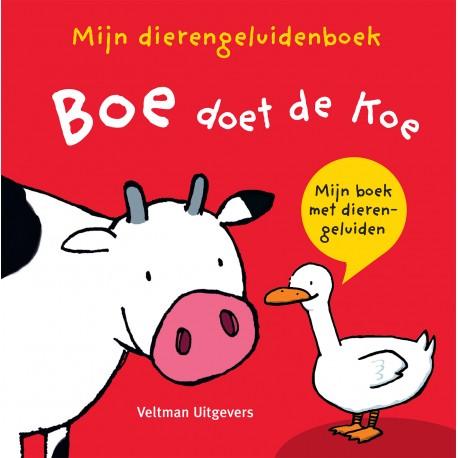 Mijn dierengeluidenboek: Boe doet de koe